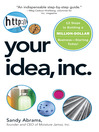 Your Idea, Inc. (eBook): 12 Steps to Building a Million Dollar Business - Starting Today!