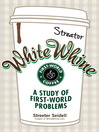 White Whine (eBook): A Study of First-World Problems