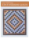 Quilt Essentials--5 In-a-Weekend Quilts (eBook)