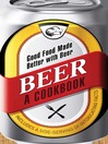 Beer - A Cookbook (eBook): Good Food Made Better with Beer
