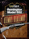 Gun Digest Remington 552 Assembly/Disassembly Instructions (eBook)