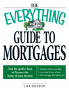 The Everything Guide to Mortgages Book (eBook): Find the Perfect Loan to Finance the Home of Your Dreams