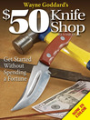 Wayne Goddard's $50 Knife Shop (eBook)