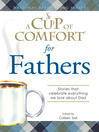 A Cup of Comfort for Fathers (eBook): Stories That Celebrate Everything We Love About Dad