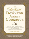 The Unofficial Downton Abbey Cookbook (eBook): From Lady Mary's Crab Canapes to Mrs. Patmore's Christmas Pudding - More Than 150 Recipes from Upstairs and Downstairs