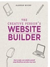 The Creative Person's Website Builder (eBook): How to Make a Pro Website Yourself Using WordPress and Other Easy Tools