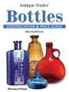 Antique Trader Bottles Identification and Price Guide (eBook)