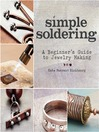 Simple Soldering (eBook): A Beginner's Guide to Jewelry Making