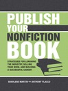 Publish Your Nonfiction Book (eBook): Strategies for Learning the Industry, Selling Your Book, and Building a Successful Career