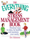 The Everything Stress Management Book (eBook): Practical Ways to Relax, Be Healthy, and Maintain Your Sanity
