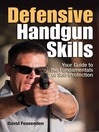 Defensive Handgun Skills (eBook): Your Guide to Fundamentals for Self-Protection