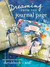 Dreaming From the Journal Page (eBook): Transforming the Sketchbook to Art