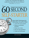 60 Second Self-Starter (eBook): Sixty Solid Techniques To Get Motivated, Get Organized, and Get Going In The Workplace.