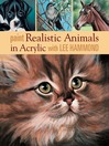 Paint Realistic Animals in Acrylic with Lee Hammond (eBook)