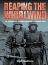 Reaping the Whirlwind (eBook): Personal Accounts of the German, Japanese and Italian Experiences of WW II
