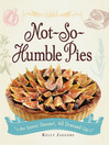 Not-So-Humble Pies (eBook): An Iconic Dessert, All Dressed Up
