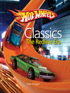 Hot Wheels Classic Redline Era (eBook): Hot Wheels - Birth of the Redline