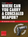 Gun Digest's Where Can You Carry a Concealed Weapon? eShort (eBook): Learn Where You Can and Can't Carry a Handgun.