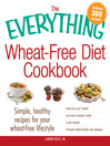 The Everything Wheat-Free Diet Cookbook (eBook): Simple, Healthy Recipes for Your Wheat-Free Lifestyle