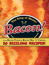 Bacon! (eBook): From Bacon Tacos to Bacon Mac N' Cheese, 50 Sizzling Recipes!