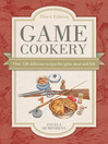 Game Cookery (eBook): Over 120 Delicious Recipes for Game Meat and Fish