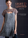 Light and Layered Knits (eBook): 23 Sophisticated Designs for Every Season