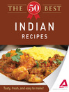 The 50 Best Indian Recipes (eBook): Tasty, Fresh, and Easy to Make!