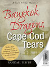 Bangkok Dragons, Cape Cod Tears (eBook): Cape Island Mystery Series, Book 4