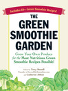 The Green Smoothie Garden (eBook): Grow Your Own Produce for the Most Nutritious Green Smoothie Recipes Possible!