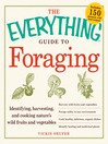 The Everything Guide to Foraging (eBook): Identifying, Harvesting, and Cooking Nature's Wild Fruits and Vegetables