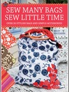 Sew Many Bags. Sew Little Time (eBook)