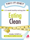 Try-It Diet: Eating Clean (eBook): A Two-Week Healthy Eating Plan