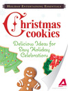 Holiday Entertaining Essentials Christmas Cookies (eBook): Delicious Ideas for Easy Holiday Celebrations