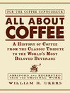 All About Coffee (eBook): A History of Coffee from the Classic Tribute to the World's Most Beloved Beverage