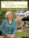 The Heart of Simple Living (eBook): 7 Paths to a Better Life