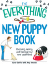 The Everything New Puppy Book (eBook): Choosing, Raising, and Training Your New Best Friend