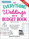 The Everything Weddings on a Budget Book (eBook): Plan The Wedding Of Your Dreams--Without Going Bankrupt!