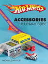 Hot Wheels Accessories (eBook): The Ultimate Guide