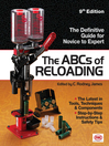 The ABCs of Reloading (eBook): The Definitive Guide for Novice to Expert