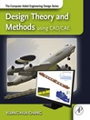 Design Theory and Methods using CAD/CAE (eBook): The Computer Aided Engineering Design Series
