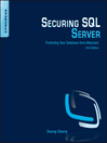 Securing SQL Server (eBook): Protecting Your Database from Attackers