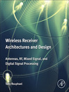 Wireless Receiver Architectures and Design (eBook): Antennas, RF, Synthesizers, Mixed Signal, and Digital Signal Processing