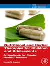 Nutritional and Herbal Therapies for Children and Adolescents (eBook): A Handbook for Mental Health Clinicians