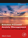 Solution Focused Anxiety Management (eBook): A Treatment and Training Manual