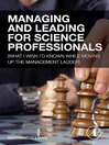 Managing and Leading for Science Professionals (eBook): What I Wish I'd Known while Moving Up the Management Ladder