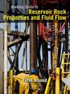 Working Guide to Reservoir Rock Properties and Fluid Flow (eBook)