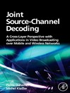Joint Source-Channel Decoding (eBook): A Cross-Layer Perspective with Applications in Video Broadcasting