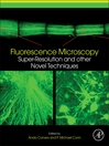 Fluorescence Microscopy (eBook): Super-Resolution and other Novel Techniques