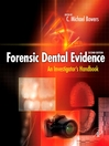 Forensic Dental Evidence (eBook): An Investigator's Handbook