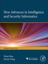New Advances in Intelligence and Security Informatics (eBook)